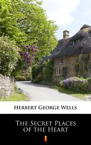 okładka The Secret Places of the Heart, Ebook | Herbert George Wells