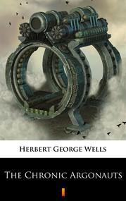 okładka The Chronic Argonauts, Ebook | Herbert George Wells