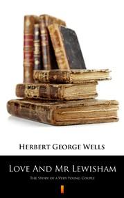 okładka Love And Mr Lewisham, Ebook | Herbert George Wells