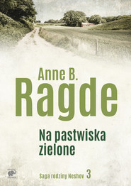 okładka Na pastwiska zielone, Ebook | Anne B. Ragde