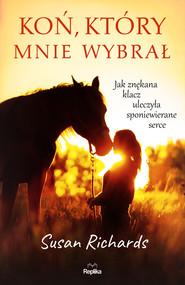 okładka Koń, który mnie wybrał, Ebook | Susan Richards