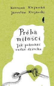 okładka Próba miłości, Ebook | Jarosław Klejnocki, Katarzyna Klejnocka