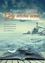 okładka Gdy ucicha ocean, Ebook | Renata L. Górska