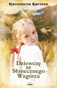 okładka Dziewczę ze Słonecznego Wzgórza, Ebook | Bjørnstjerne Bjørnson