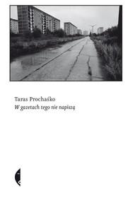 okładka W gazetach tego nie napiszą, Ebook | Taras Prochaśko