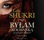 okładka Byłam kochanką arabskich szejków, Audiobook | Laila Shukri