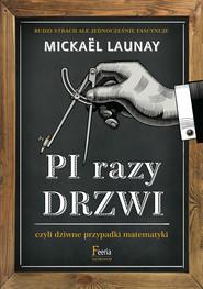 okładka Pi razy drzwi czyli dziwne przypadki matematyki, Ebook | Mickaël Launay