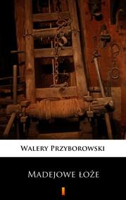 okładka Madejowe łoże, Ebook   Walery Przyborowski