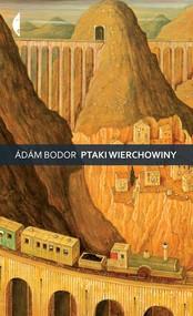 okładka Ptaki Wierchowiny, Ebook   Ádám Bodor