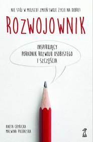 okładka Rozwojownik. Inspirujący poradnik rozwoju osobistego i szczęścia, Ebook | Malwina Puchalska, Aneta Chybicka