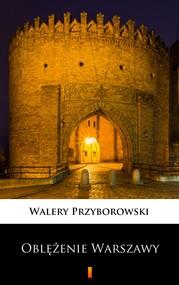 okładka Oblężenie Warszawy, Ebook   Walery Przyborowski