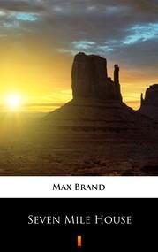 okładka Seven Mile House, Ebook | Max Brand