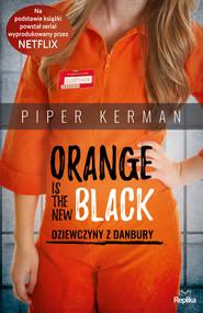okładka Orange Is the New Black, Ebook | Piper Kerman