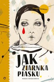 okładka Jak ziarnka piasku, Ebook | Joanna Jagiełło