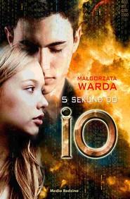 okładka 5 sekund do IO, Ebook | Małgorzata Warda