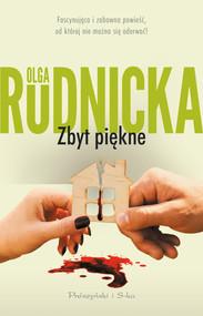 okładka Zbyt piękne, Ebook | Olga Rudnicka