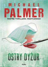 okładka Ostry dyżur, Ebook | Michael Palmer