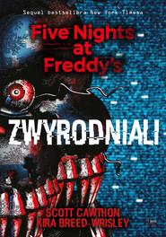 okładka Zwyrodniali. Five Nights at Freddy's 2, Ebook | Scott Cawthon, Kira Breed-Wrisley