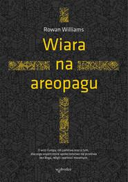 okładka Wiara na areopagu, Ebook   Rowan Williams