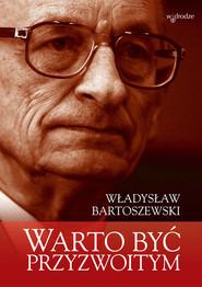 okładka Warto być przyzwoitym, Ebook | Władysław Bartoszewski