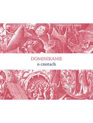 okładka Dominikanie o cnotach, Ebook | Bracia  Dominikanie