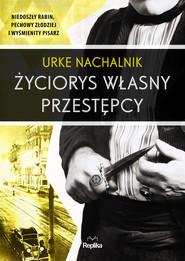 okładka Życiorys własny przestępcy, Ebook | Urke Nachalnik