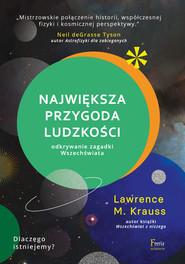 okładka Największa przygoda ludzkości. Odkrywanie zagadki wszechświata., Ebook | Lawrence Krauss