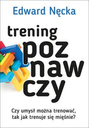 okładka Trening poznawczy, Ebook   Edward Nęcka