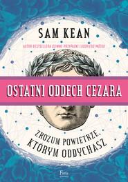 okładka Ostatni oddech Cezara., Ebook | Sam Kean