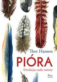 okładka Pióra. Ewolucja cudu natury, Ebook | Thor Hanson