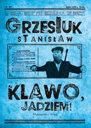 okładka Klawo, jadziem !, Ebook | Stanisław Grzesiuk