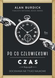 okładka Po co człowiekowi czas, Ebook | Alan Burdick