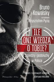 okładka Ile oni wiedzą o Tobie ?, Ebook   Krzysztof Pyzia, Bruno Kowalsky