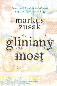 okładka Gliniany most, Ebook | Markus Zusak