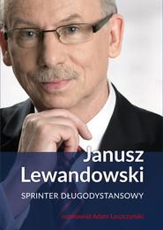 okładka Janusz Lewandowski. Sprinter długodystansowy, Ebook | Adam Leszczyński, Janusz Lewandowski