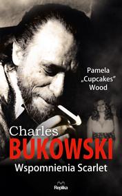 okładka CHARLES BUKOWSKI. Wspomnienia Scarlet, Ebook | Pamela Wood