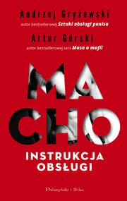 okładka Macho. Instrukcja obsługi, Ebook   Artur Górski, Andrzej Gryżewski