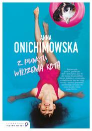 okładka Z punktu widzenia kota, Ebook | Anna Onichimowska