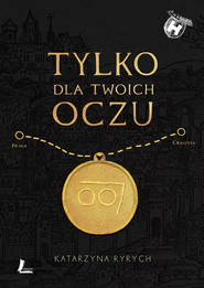 okładka Tylko dla Twoich oczu, Ebook | Katarzyna  Ryrych