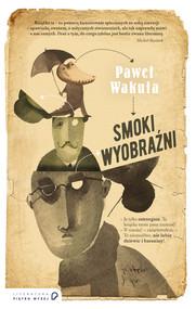 okładka Smoki wyobraźni, Ebook | Paweł Wakuła