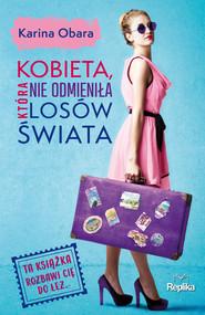 okładka Kobieta, która nie odmieniła losów świata, Ebook | Karina Obara