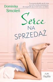 okładka Serce na sprzedaż, Ebook | Dominika Smoleń