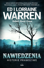 okładka Nawiedzenia. Historie prawdziwe, Ebook | Ed Warren, Lorraine Warren, Robert David Chase