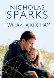 okładka I wciąż ją kocham, Ebook | Nicholas Sparks