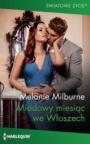 okładka Miodowy miesiąc we Włoszech, Ebook | Melanie Milburne