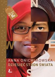 okładka Dziesięć stron świata, Ebook | Anna Onichimowska