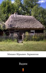 okładka Вадим (Wadim), Ebook | Михаил Юрьевич Лермонтов, Michaił Jurjewicz Lermontow