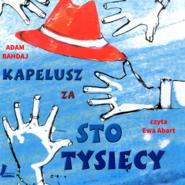 okładka Kapelusz za sto tysięcy, Audiobook | Adam Bahdaj