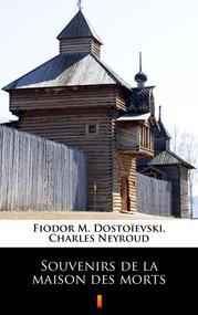 okładka Souvenirs de la maison des morts, Ebook | Fiodor M. Dostoïevski