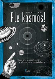 okładka Ale kosmos!, Ebook | Stuart Clark